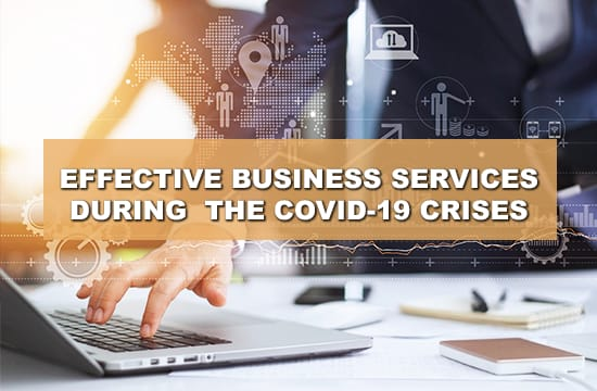 EFFECTIVE BUSINESS SERVICES DURING THE COVID-19 CRISES
